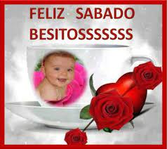 Feliz Sabado con fotos de Bebes y mensajes bonitos (4)