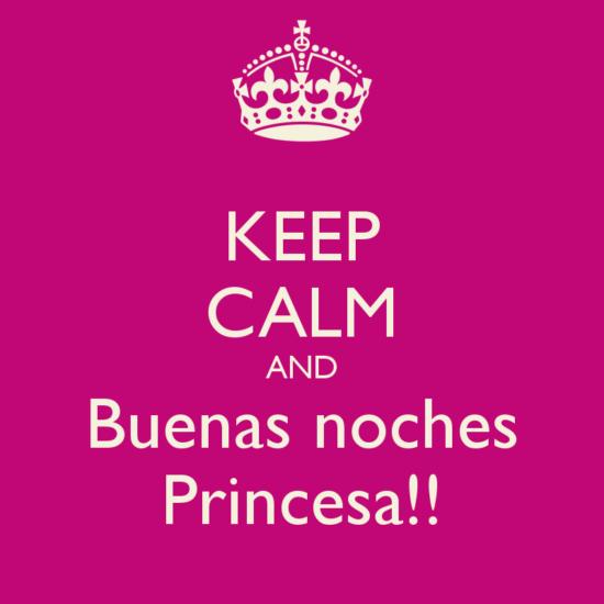 keep-calm-and-buenas-noches-princesa-7