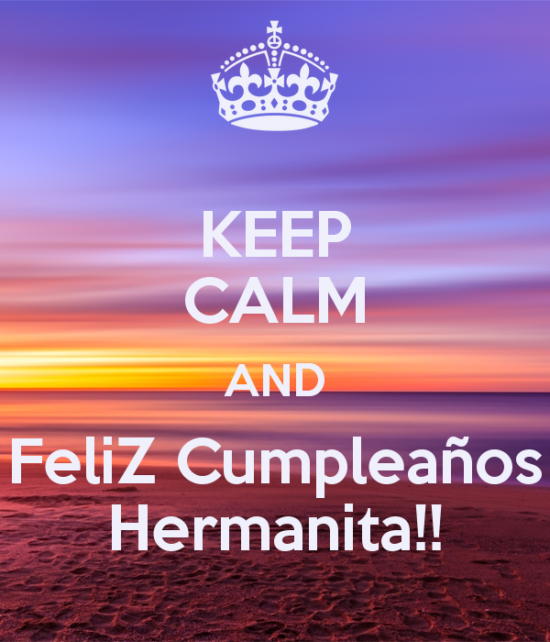 keep-calm-and-feliz-cumplea-os-hermanita