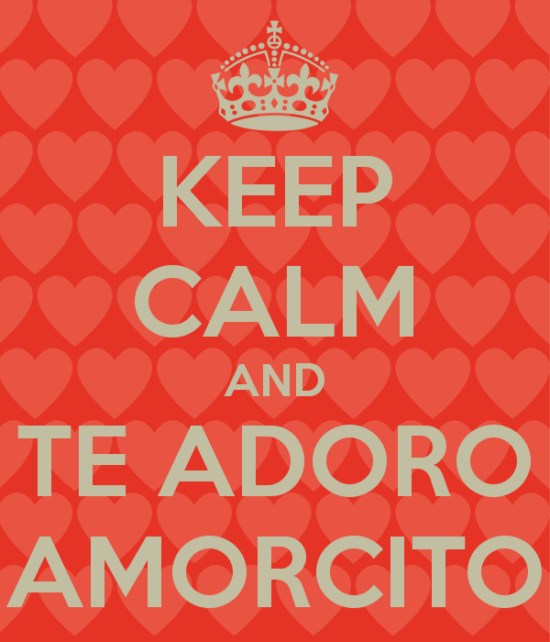 keep-calm-and-te-adoro-amorcito