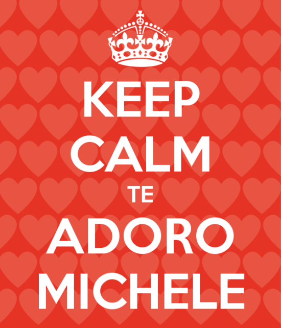 keep-calm-te-adoro-michele