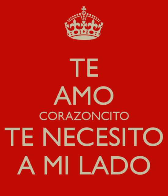 te-amo-corazoncito-te-necesito-a-mi-lado