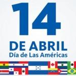 14 de Abril – Imágenes e información del Día de las Américas