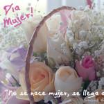 Imágenes Lindas con Flores de Felíz Día de la Mujer con Mensajes para enviar