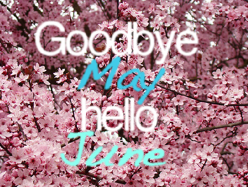 96799-Goodbye-May-Hello-June