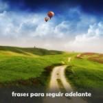 """Imágenes con Frases motivadoras """"Sigue tu Camino"""""""