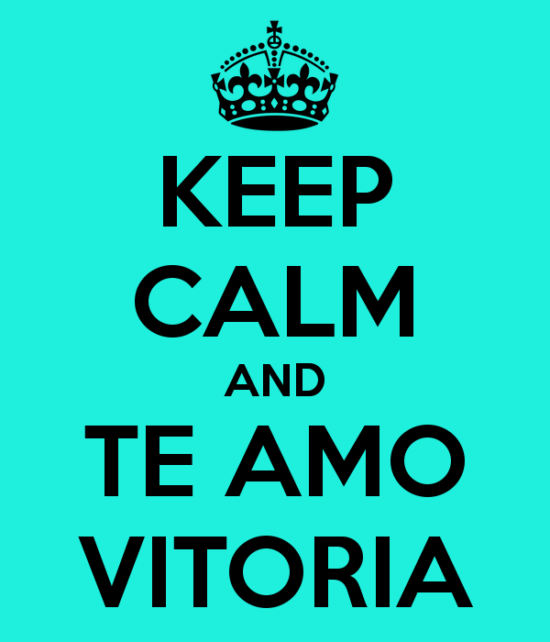 keep-calm-and-te-amo-vitoria