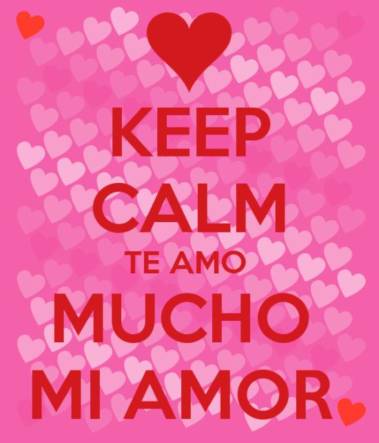 keep-calm-te-amo-mucho-mi-amor