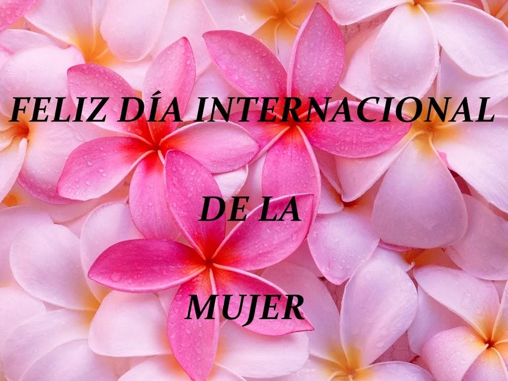 Imagenes Lindas Con Flores De Feliz Dia De La Mujer Con Mensajes