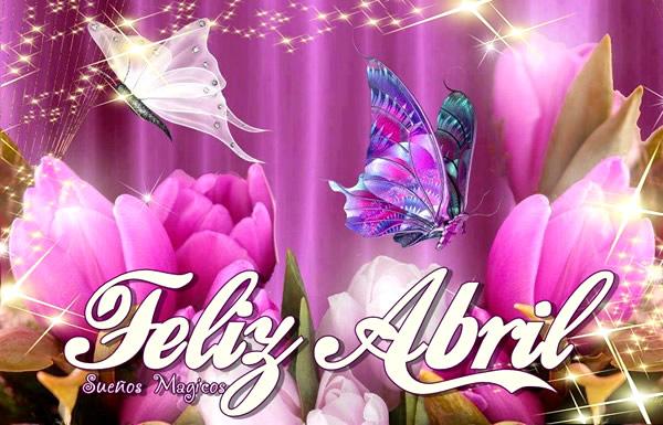 Imágenes De Bienvenido Feliz Mes De Abril Con Frases Bonitas