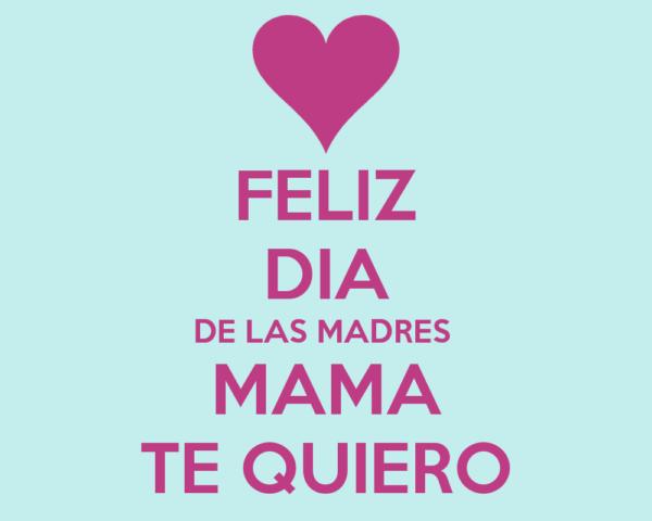 feliz-dia-de-las-madres-mama-te-quiero