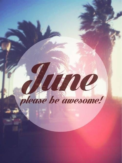 177713-June-Please-Be-Awesome