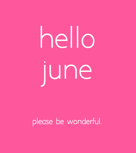 96702-Hello-June-Please-Be-Wonderful