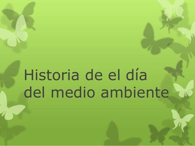 historia-de-el-da-del-medio-ambiente-1-638