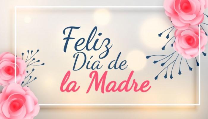 Día De La Madre Frases E Imágenes Bonitas Para Felicitarla